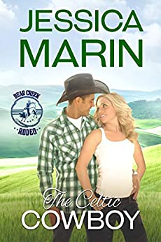 The Celtic Cowboy: Bear Creek Rodeo Series by [Marin, Jessica]