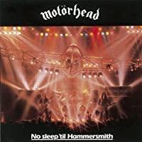 No Sleep `Til Hammersmith - Motorhead by Motorhead (2010-10-12)