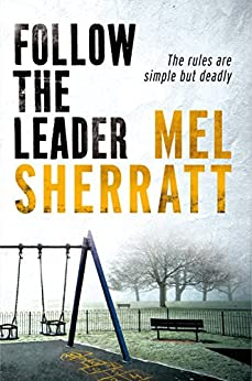 Follow The Leader (A DS Allie Shenton Novel Book 2) by [Sherratt, Mel]