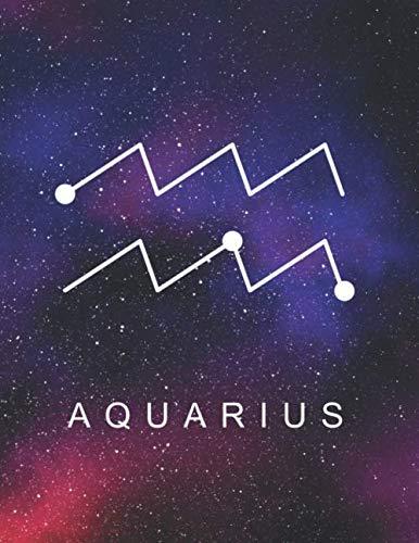 [画像:Aquarius: Zodiac Star Sign Large Notebook (8,5 x 11) Inspirational journal for Astrology Lovers, Constellation Notepad with your Horoscope and Star Map -120 wide college ruled pages, personalized gift idea]