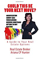 Could This Be Your Next Move?: Real Estate, Bienes Raíces