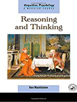 Reasoning and Thinking (Cognitive Psychology, a Modular Course)