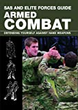 SAS and Elite Forces Guide Armed Combat: Fighting With Weapons in Everyday Situations [ペーパーバック] / Martin J. Dougherty (著); Lyons Pr (刊)