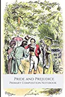 Pride and Prejudice, Primary Composition Notebook