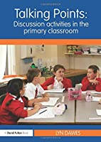 Talking Points: Discussion Activities in the Primary Classroom