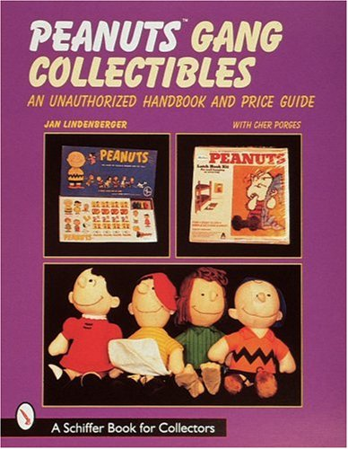 Peanuts Gang Collectibles: An Unauthorized Handbook and Price Guide (A Schiffer Book for Collectors)