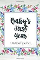 Baby's First Year: A Memory Journal - Track Baby's Firsts Keepsake Book