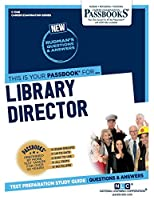 Library Director (Career Examination Passbooks)