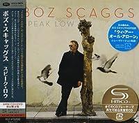 スピーク・ロウ(初回盤)(DVD付) by ボズ・スキャッグス (2009-01-13)