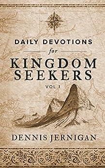Daily Devotions For Kingdom Seekers, Vol 1 by [Jernigan, Dennis]