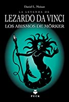 La leyenda de Lezardo da Vinci / The Legend of Lezardo da Vinci: Los Abismos De Morker / The Abyss of Morker