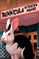 Bunnicula Strikes Again! (Bunnicula and Friends)