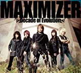 MAXIMIZER〜Decade of Evolution〜
