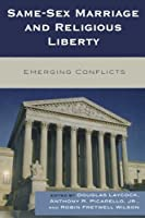 Same-Sex Marriage and Religious Liberty: Emerging Conflicts by Unknown(2008-09-05)