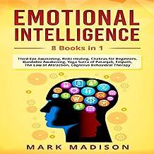 Emotional Intelligence: 8 Books in 1 - Third Eye Awakening, Reiki Healing, Chakras for Beginners, Kundalini Awakening, Yoga Sutra of Patanjali, Empath, Law of Attraction, Cognitive Behavioral Therapy
