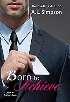 Born to Achieve (The Born Series Book 3) by [Simpson, A.L.]