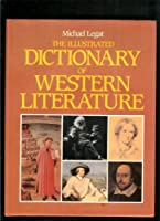 The Illustrated Dictionary of Western Literature