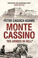 Monte Cassino: Ten Armies in Hell