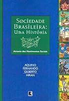 Sociedade Brasileira. Uma Histia Atrav駸 Dos Movimentos Sociais