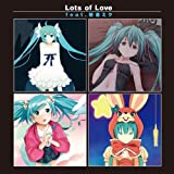 Lots of  Love  feat.初音ミク