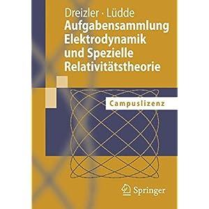 Aufgabensammlung Elektrodynamik und Spezielle Relativitaetstheorie: Campuslizenz