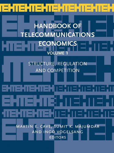 Download Handbook of Telecommunications Economics: Structure, Regulation and Competition 0444503897