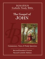 The Gospel According to Saint John: Ignatius Catholic Study Bible, Revised Standard Version, Second Catholic Edition