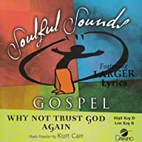 Why Not Trust God Again? [Accompaniment/Performance Track] by Made Popular By: Kurt Carr