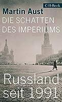 Die Schatten des Imperiums: Russland seit 1991