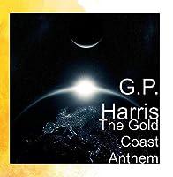 The Gold Coast Anthem【CD】 [並行輸入品]
