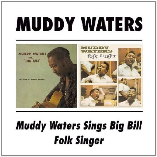 Muddy Waters Sings Big Bill / Folk Singer