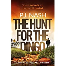 The Hunt For The Dingo: a fast-paced serial killer thriller (James & Sandersen Files Book 1)