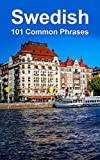 Swedish: 101 Common Phrases (English Edition)