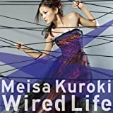 Wired Life / 黒木メイサ