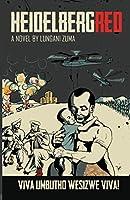 HEIDELBERGRED: A NOVEL BY LUNGANI ZUMA