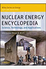 Nuclear Energy Encyclopedia: Science, Technology, and Applications (Wiley Series on Energy Book 5) Kindle Edition