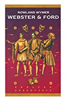 Webster and Ford (English Dramatists)
