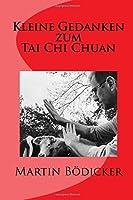 Kleine Gedanken zum Tai Chi Chuan (German Edition)【洋書】 [並行輸入品]