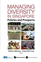 Managing Diversity In Singapore: Policies And Prospects