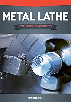 Metal Lathe for Home Machinists by [Hall, Harold]