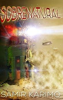 [karimo, samir ]のsobrenatural : supernatural surrealistical scary stories (English Edition)
