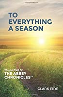 To Everything A Season (The Abbey Chronicles™)