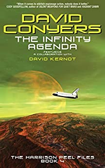 The Infinity Agenda (The Harrison Peel Files Book 4) by [Conyers, David, Kernot, David]
