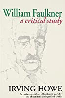 William Faulkner: A Critical Study