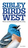 The Sibley Field Guide to Birds of Western North America: Second Edition (Sibley Guides) 画像