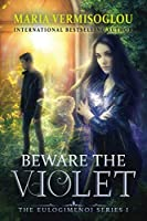 Beware the Violet (The Eulogimenoi Series)
