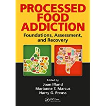 Processed Food Addiction: Foundations, Assessment, and Recovery