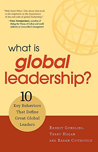 Download What Is Global Leadership?: 10 Key Behaviors That Define Great Global Leaders 1904838235