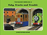 The Railway Series No. 32: Toby, Trucks and Trouble (Classic Thomas the Tank Engine)