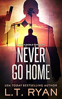 Never Go Home (Jack Noble #8) by [Ryan, L.T.]